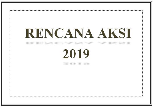RENCANA AKSI 2019