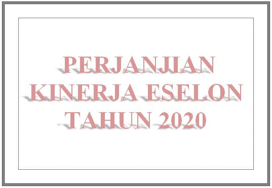 PERJANJIAN KINERJA ESELON TAHUN 2020